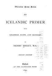 An Icelandic Primer: With Grammar, Notes, and Glossary