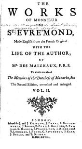 The Works of Monsieur de St. Evremond: Made English from the French Original: with the Life of the Author, Volume 2