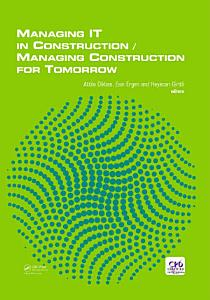 Managing IT in Construction Managing Construction for Tomorrow PDF