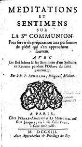 Méditations et sentiments sur la Sainte Communion: pour servir de préparation aux personnes de piété qui s'en approchent souvent