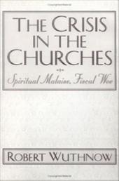 The Crisis in the Churches: Spiritual Malaise, Fiscal Woe