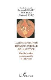 La reconstruction transculturelle de la Justice: Mondialisation, communautés et individus