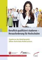 Beruflich qualifiziert studieren   Herausforderung f  r Hochschulen PDF
