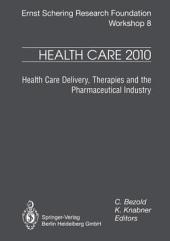 Health Care 2010: Health Care Delivery, Therapies and the Pharmaceutical Industries