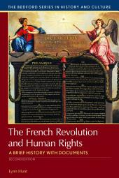 The French Revolution and Human Rights: A Brief History with Documents, Edition 2