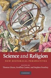 Science and Religion: New Historical Perspectives