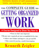 The Complete Guide to Getting Organized at Work
