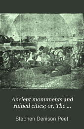 Ancient Monuments and Ruined Cities; Or, The Beginnings of Architecture