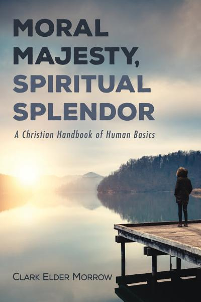 Moral Majesty Spiritual Splendor