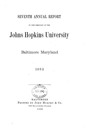 Seventh Annual Report of the President of  The Johns Hopkins University Baltimore Maryland 1882