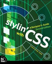 Stylin' with CSS: A Designer's Guide, Edition 2
