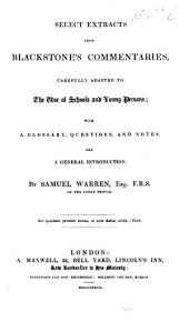 Select Extracts from Blackstone's Commentaries ... With a glossary, questions, notes and introduction, by Rev. Samuel Warren