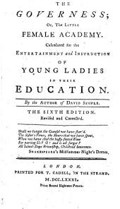 The Governess; Or, the Little Female Academy ... By the Author of David Simple [i.e. Sarah Fielding].