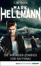 Mark Hellmann 28: Die Wikinger-Zombies von Haithabu