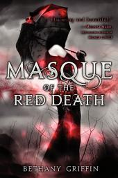 Masque of the Red Death: Volume 1