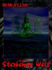 GG-B 007: Sterbende Welt: Band 7 der Serie GAARSON-GATE - basierend auf der gleichnamigen Romanheft-Serie, Band 18 bis 20!