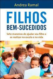 Filhos bem-sucedidos: Sete maneiras de ajudar seu filho a se realizar na escola e na vida