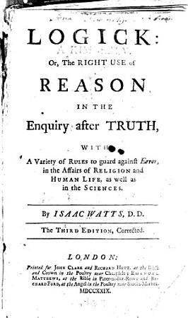 Logick  Or  The Right Use of Reason in the Enquiry After Truth  PDF