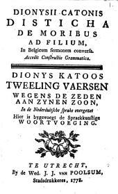 Dionysii Catonis Disticha de moribus ad filium: Acc. Constructio grammatica, Volume 1