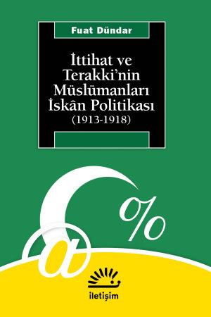 ttihat ve Terakki nin M  sl  manlar     sk  n Politikas    1913 1918  PDF