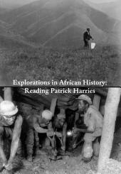 Explorations in African History: Reading Patrick Harries