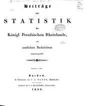 Beiträge zur statistik der königl. preussischen Rheinlande, aus amtlichen nachrichten zusammenstellt...