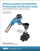 Official Certified SOLIDWORKS Professional Certification Guide (2018, 2019, 2020)