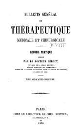 Bulletin général de thérapeutique médicale, chirurgicale, obstétricale et pharmaceutique: Volume55