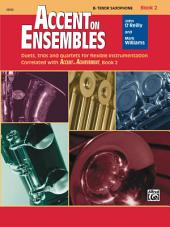 Accent on Ensembles: B-Flat Tenor Saxophone, Book 2