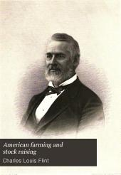 American Farming and Stock Raising: With Useful Facts for the Household, Devoted to Farming in All Its Departments, Volume 1
