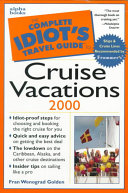 The Complete Idiot s Travel Guide to Cruise Vacations PDF