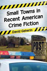 Small Towns In Recent American Crime Fiction Book PDF