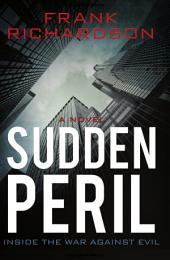 Sudden Peril: Inside the War Against Evil