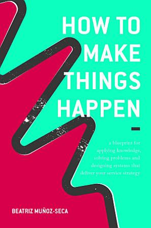 How to Make Things Happen PDF