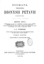 Dogmata Theologica Dionysii Petavii,...