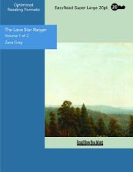 The Lone Star Ranger  Volume 1 of 2   EasyRead Super Large 20pt Edition  PDF