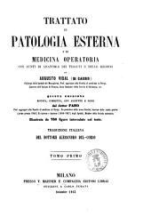 Trattato di patologia esterna e di medicina operatoria con sunti di anatomia dei tessuti e delle regioni di Augusto Vidal (di Cassis): Volume 1
