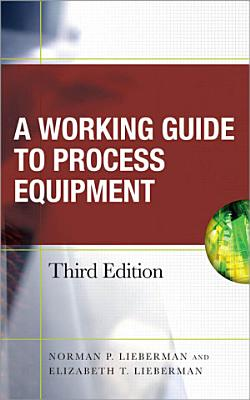 Working Guide to Process Equipment, Third Edition