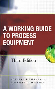 Working Guide to Process Equipment  Third Edition PDF