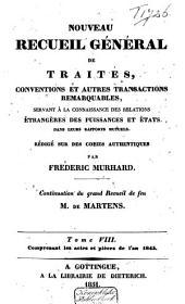 Nouveau recueil général de traités, conventions et autres transactions remarquables servant à la connaissance des relations étrangères des puissances et états dans leurs rapports mutuels: Volume8