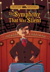 Field Trip Mysteries: The Symphony That Was Silent