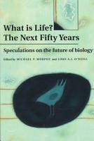 What is Life  The Next Fifty Years PDF
