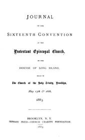 Journal of the ... Annual Convention of the Protestant Episcopal Church in the Diocese of Long Island: Volume 16