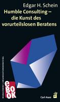 Humble Consulting     Die Kunst des vorurteilslosen Beratens PDF