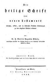 Die Heilige Schrift des Neuen Testaments: Die Apostelgeschichte und die katholischen Briefe, 1830