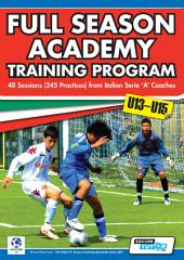 Full Season Academy Training Program U13-15: 48 Sessions (240 Practices) from Italian Serie 'a' Coaches