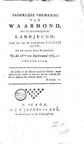 Vaderlijke vermaning van Waarmond, aan de zaamenvergaderde landjeugd; zijnde alle door het voorbeeld van Thersis opgewekt, tot het vieren deezer plechtigheid. Op den 28sten van slachtmaand 1785. Tweede stuk