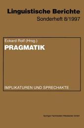 Pragmatik: Implikaturen und Sprechakte