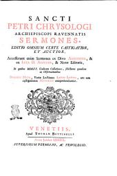 Sancti Petri Chrysologi Archiepiscopi Ravennatis Sermones