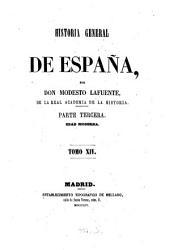 Historia general de España, desde los tempos mas remotos hasta nuestros dias: Volumen 14